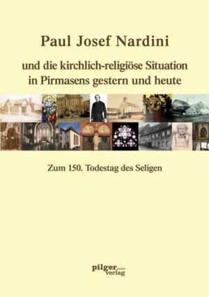 Paul Josef Nardini und die kirchlich-religiöse Situation in Pirmasens gestern und heute   Bundesamt für magische Wesen