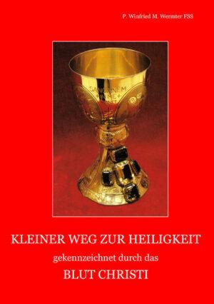 Kleiner Weg zu Heiligkeit gekennzeichnet durch das Blut Christi