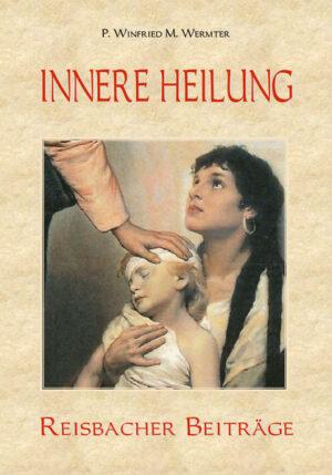 Innere Heilung Reisbacher Beiträge