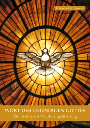 Wort des Lebendigen Gottes Ein Beitrag zur Neu-Evangelisierung