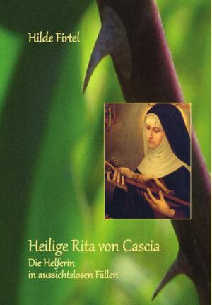 Heilige Rita von Cascia Die Helferin in aussichtlosen Fällen