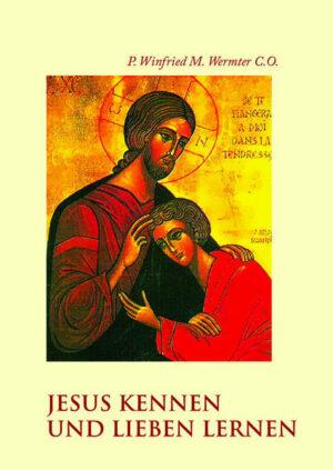 Jesus kennen und lieben lernen Ausergewälte Bibeltexte für ein 5-wöchiges Glaubensseminar