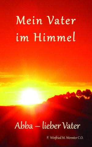 Mein Vater im Himmel Abba - lieber Vater