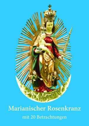 Marianischer Rosenkranz mit 20 Betrachtungen