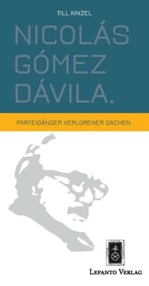 Nicolás Gómez Dávila Parteigänger verlorener Sachen