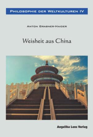 Philosophie der Weltkulturen IV Weisheit aus China