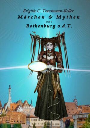 Märchen & Mythen aus Rothenburg o.d.T.