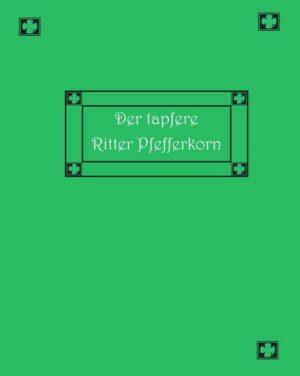 Der tapfere Ritter Pfefferkorn und andere siebenbürgische Märchen und Geschichten
