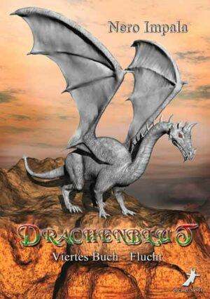 Drachenblut 4. Buch: Flucht
