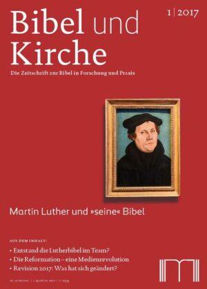 """Bibel und Kirche / Martin Luther und """"seine"""" Bibel Revision 2017: Was hat sich geändert?"""
