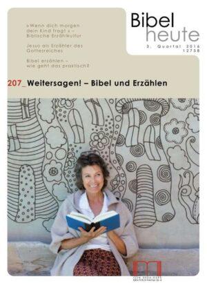 Bibel heute / Weitersagen! - Bibel und Erzählen