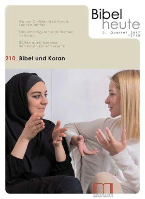 Bibel heute / Bibel und Koran