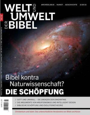 Welt und Umwelt der Bibel / Die Schöpfung Bibel kontra Naturwissenschaft?