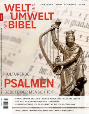 Welt und Umwelt der Bibel / Kulturerbe Psalmen - Gebete der Menschheit