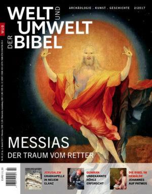 Welt und Umwelt der Bibel / Messias Der Traum vom Retter