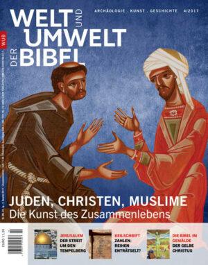 Welt und Umwelt der Bibel / Juden, Christen, Muslime Die Kunst des Zusammenlebens