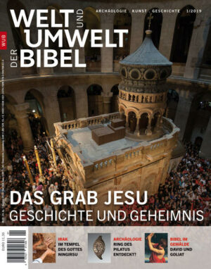 Welt und Umwelt der Bibel / Das Grab Jesu Geschichte und Geheimnis