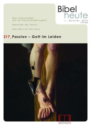 Bibel heute / Passion - Gott im Leiden