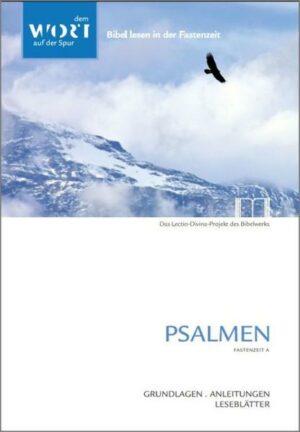 Psalmen. Fastenzeit A Bibel lesen in der Fastenzeit. Grundlagen, Anleitungen, Leseblätter.