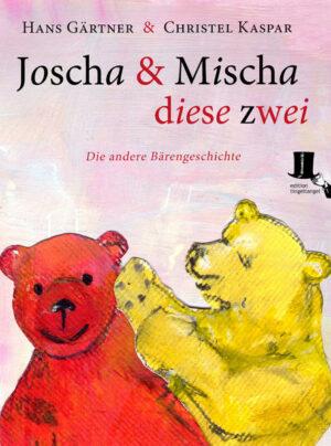 Joscha und Mischa, diese zwei: Die andere BärenGeschichte