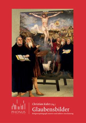 Glaubensbilder Religionspädagogik innerer und äußerer Anschauung