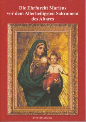 Die Ehrfurcht Mariens vor dem Allerheiligsten Sakrament des Altares   Bundesamt für magische Wesen