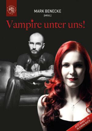 Vampire unter uns! Band I - III