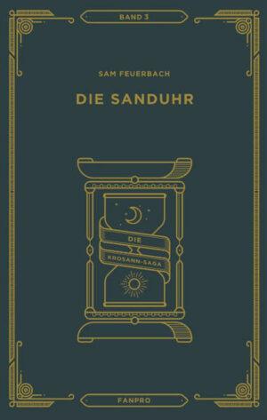 Die Sanduhr: Die Krosann-Saga Band 3