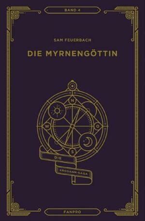 Die Myrnengöttin, Die Krosann-Saga Band 4