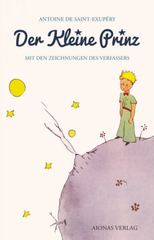 Der kleine Prinz: Antoine de Saint-Exupéry (mit den Zeichnungen des Verfassers)   Bundesamt für magische Wesen