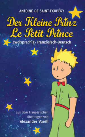 Der kleine Prinz / Le Petit Prince. Zweisprachig: Französisch-Deutsch | Bundesamt für magische Wesen