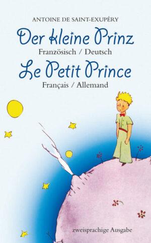 Der Kleine Prinz. Französisch-Deutsch: Le Petit Prince. Français-Allemand: Zweisprachig / Bilingue | Bundesamt für magische Wesen