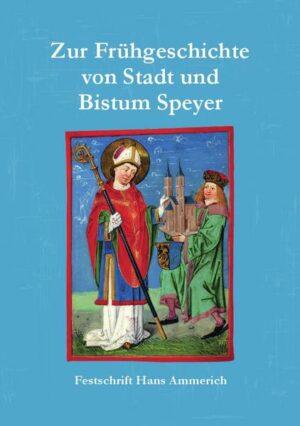 Zur Frühgeschichte von Stadt und Bistum Speyer   Bundesamt für magische Wesen