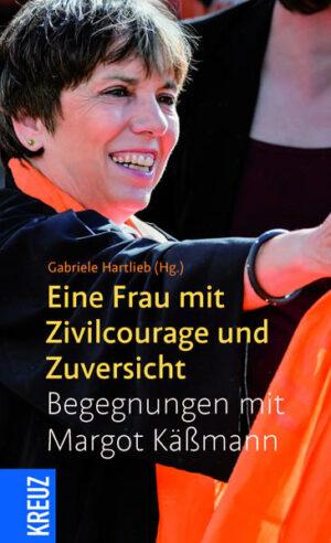 Eine Frau mit Zivilcourage und Zuversicht Begegnungen mit Margot Käßmann