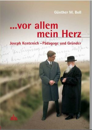 ...vor allem mein Herz Joseph Kentenich - Pädagoge und Gründer