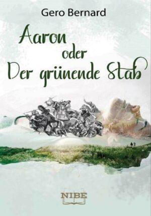Aaron oder Der grünende Stab