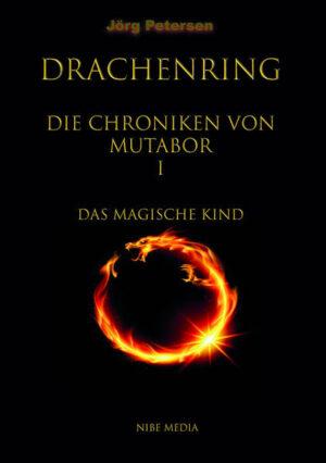 Drachenring - Die Chroniken von Mutabor I