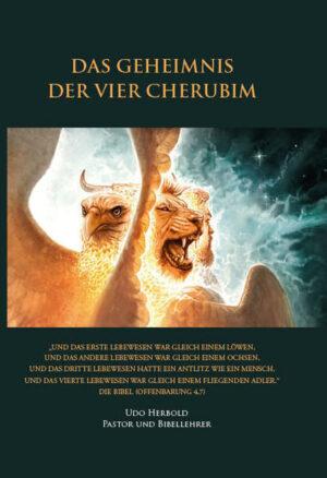 Das Geheimnis der vier Cherubim Löwe - Ochse - Mensch - fliegender Adler