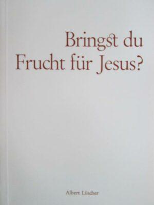 Bringst du Frucht für Jesus? - Johannes 15