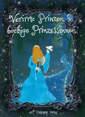 Verirrte Prinzen & bockige Prinzessinnen