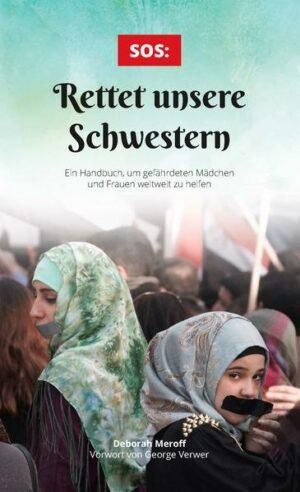 SOS: Rettet unsere Schwestern Ein Handbuch, um gefährdeten Mädchen und Frauen weltweit zu helfen
