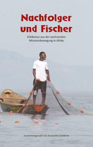 Nachfolger und Fischer Erlebnisse aus der wachsenden Missionsbewegung in Afrika
