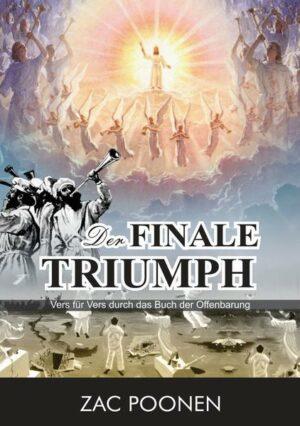 Der finale Triumph Vers für Vers durch das Buch der Offenbarung