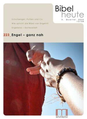 Bibel heute / Engel - ganz nah