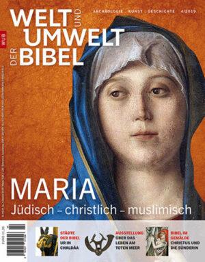 Welt und Umwelt der Bibel / Maria Jüdisch-christlich-muslimisch