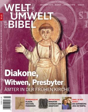 Welt und Umwelt der Bibel / Diakone, Witwen, Presbyter Ämter in der frühen Kirche