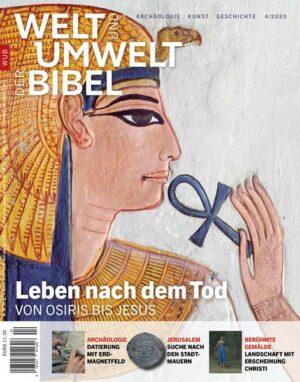 Welt und Umwelt der Bibel / Leben nach dem Tod von Osiris bis Jesus
