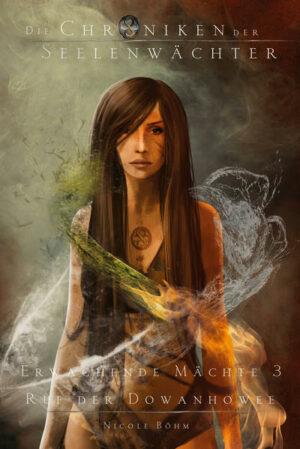 Die Chroniken der Seelenwächter. Erwachende Mächte 3: Ruf der Dowanhowee. | Bundesamt für magische Wesen