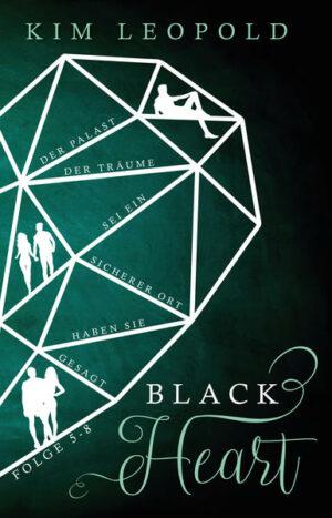 Black Heart. Der Palast der Träume sei ein sicherer Ort