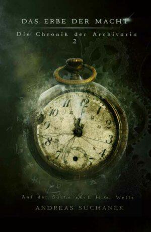 Das Erbe der Macht – Die Chronik der Archivarin 2: Auf der Suche nach H. G. Wells | Bundesamt für magische Wesen